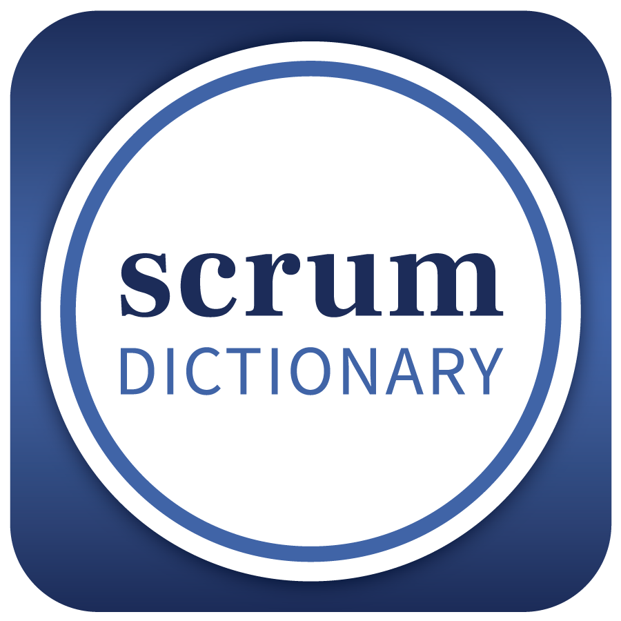 Scrum Dictionary: Building Agility One Word at a Time Sponsorship